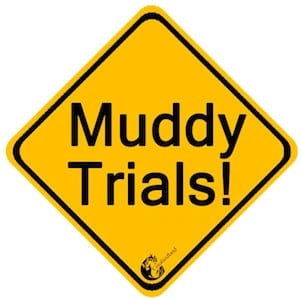 Muddy Trials Original