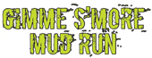Gimme Smore Mud Run