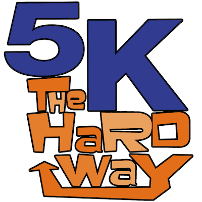 5K The Hard Way
